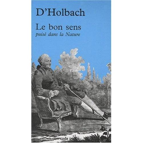 Holbach, Paul-Henri Dietrich - Le bon sens : Puisé dans la nature - Preis vom 17.06.2021 04:48:08 h