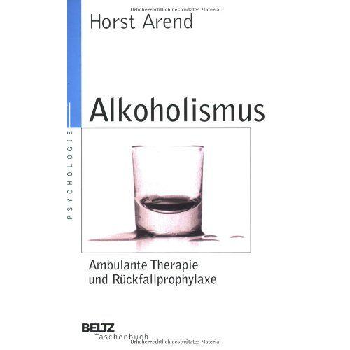 Horst Arend - Alkoholismus - Ambulante Therapie und Rückfallprophylaxe (Beltz Taschenbuch / Psychologie) - Preis vom 19.06.2021 04:48:54 h