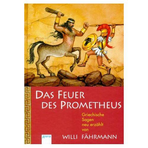 Willi Fährmann - Das Feuer des Prometheus - Preis vom 11.10.2021 04:51:43 h