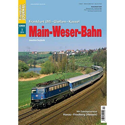 Joachim Seyferth - Main-Weser-Bahn - Frankfurt (M) Gießen Kassel - Eisenbahn Journal Sonder-Ausgabe 2-2019 - Preis vom 11.10.2021 04:51:43 h