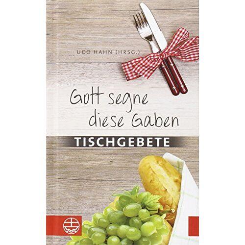 Udo Hahn - Gott segne diese Gaben: Tischgebete - Preis vom 11.06.2021 04:46:58 h