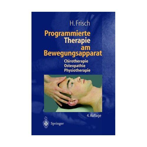 Herbert Frisch - Programmierte Therapie am Bewegungsapparat: Chirotherapie - Preis vom 16.06.2021 04:47:02 h