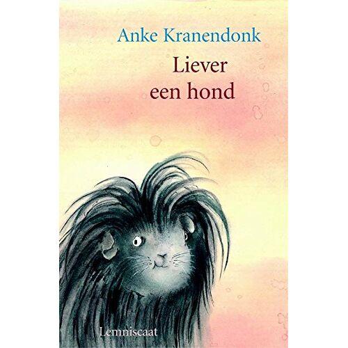 A. Kranendonk - Liever een hond! - Preis vom 17.06.2021 04:48:08 h