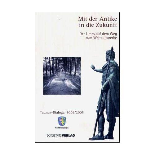 Hochtaunuskreis - Mit der Antike in die Zukunft - Preis vom 16.06.2021 04:47:02 h