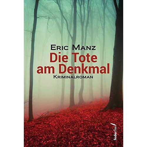 Eric Manz - Die Tote am Denkmal - Preis vom 19.06.2021 04:48:54 h