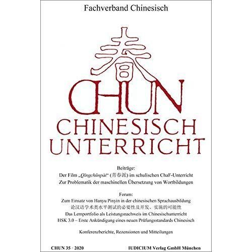Fachverband Chinesisch - CHUN Chinesischunterricht: Band 35 / 2020 - Preis vom 24.07.2021 04:46:39 h