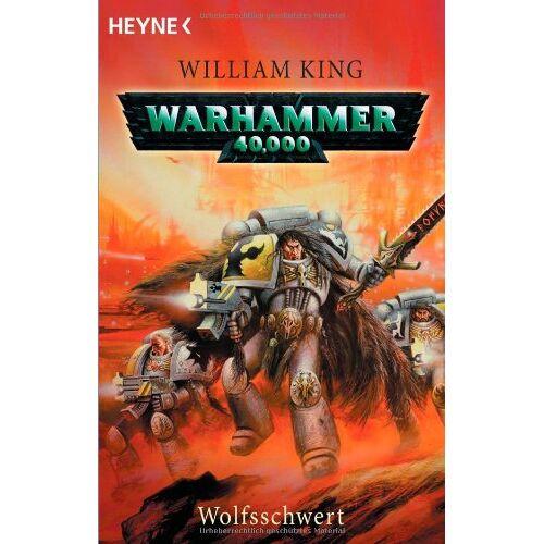 William King - Warhammer 40,000 - Wolfsschwert - Preis vom 19.06.2021 04:48:54 h
