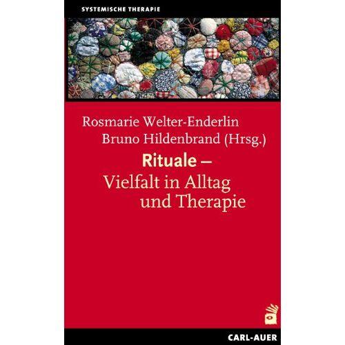 Rosmarie Welter-Enderlin - Rituale - Vielfalt in Alltag und Therapie: Systemische Therapie - Preis vom 15.06.2021 04:47:52 h
