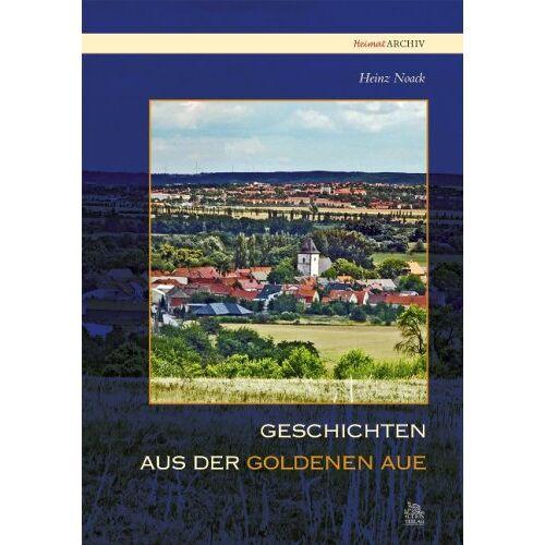 Heinz Noack - Geschichten aus der Goldenen Aue - Preis vom 28.09.2021 05:01:49 h