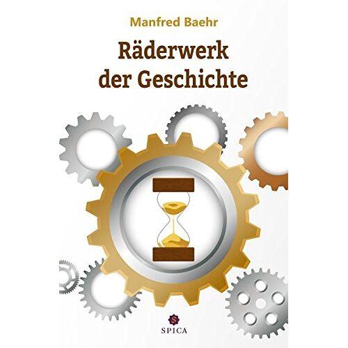 Manfred Baehr - Räderwerk der Geschichte - Preis vom 26.07.2021 04:48:14 h