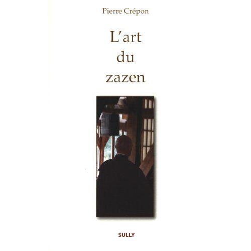 Pierre Crépon - L'art du Zazen - Preis vom 16.06.2021 04:47:02 h