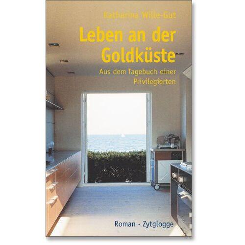 Katharina Wille-Gut - Leben an der Goldküste - Preis vom 09.06.2021 04:47:15 h