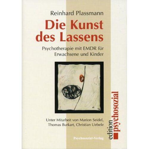 Reinhard Plassmann - Die Kunst des Lassens: Psychotherapie mit EMDR für Erwachsene und Kinder - Preis vom 30.07.2021 04:46:10 h