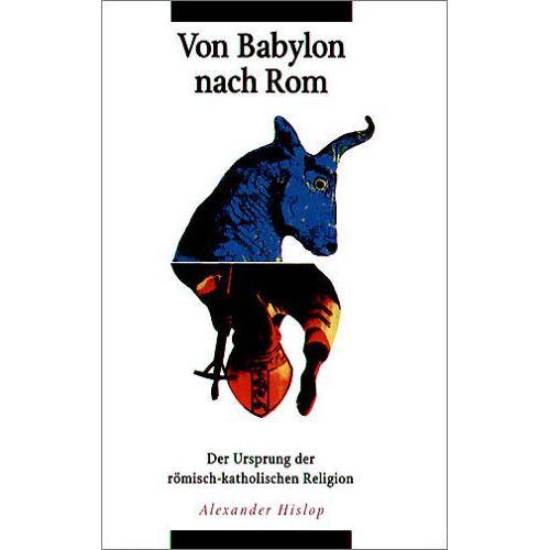 A. Hislop - Von Babylon nach Rom - Preis vom 15.06.2021 04:47:52 h