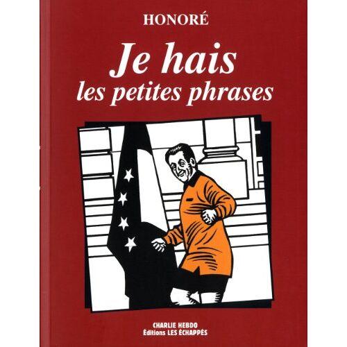 Honoré - Je hais les petites phrases - Preis vom 11.10.2021 04:51:43 h