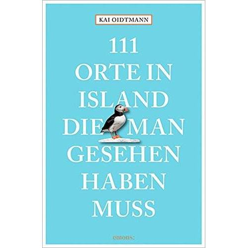 Kai Oidtmann - 111 Orte in Island, die man gesehen haben muss - Preis vom 22.06.2021 04:48:15 h