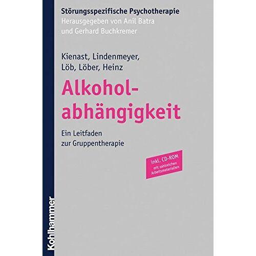 Andreas Heinz - Alkoholabhängigkeit. Ein Leitfaden zur Gruppentherapie, inkl. CD-ROM - Preis vom 01.08.2021 04:46:09 h
