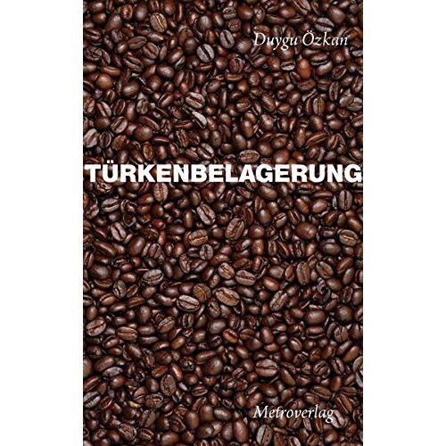 Duygu Özkan - Türkenbelagerung - Preis vom 23.07.2021 04:48:01 h