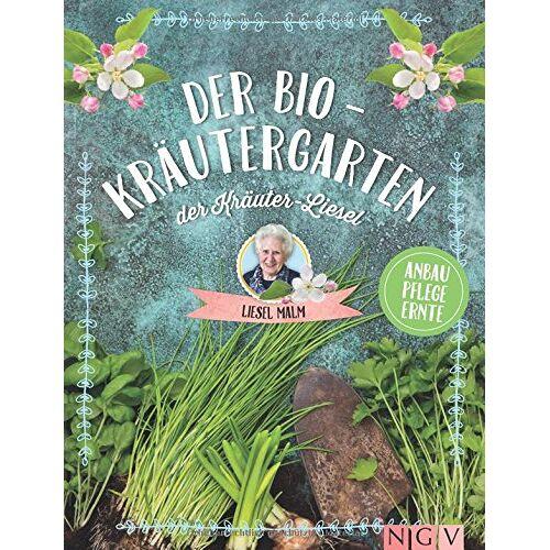 Liesel Malm - Der Bio-Kräutergarten der Kräuter-Liesel: Anbau - Pflege - Ernte - Preis vom 08.09.2021 04:53:49 h