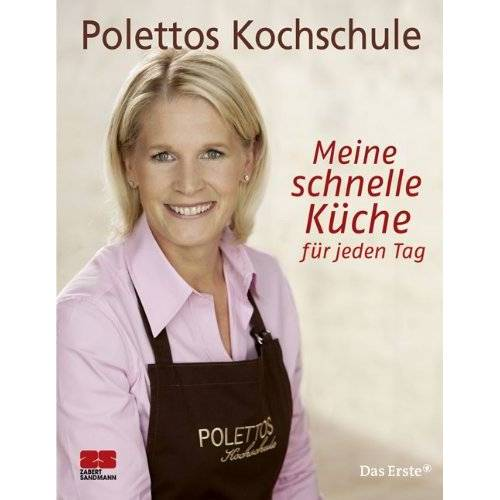 Cornelia Poletto - Cornelia Poletto, Meine schnelle Küche für jeden Tag - Preis vom 18.06.2021 04:47:54 h