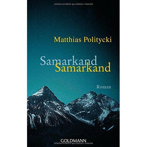 Matthias Politycki - Samarkand Samarkand: Roman - Preis vom 19.06.2021 04:48:54 h