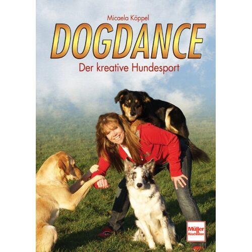 Micaela Köppel - Dogdance: Der kreative Hundesport - Preis vom 26.09.2021 04:51:52 h
