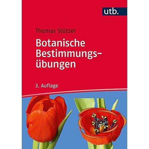 Thomas Stützel - Botanische Bestimmungsübungen: Praktische Einführung in die Planzenbestimmung - Preis vom 30.07.2021 04:46:10 h