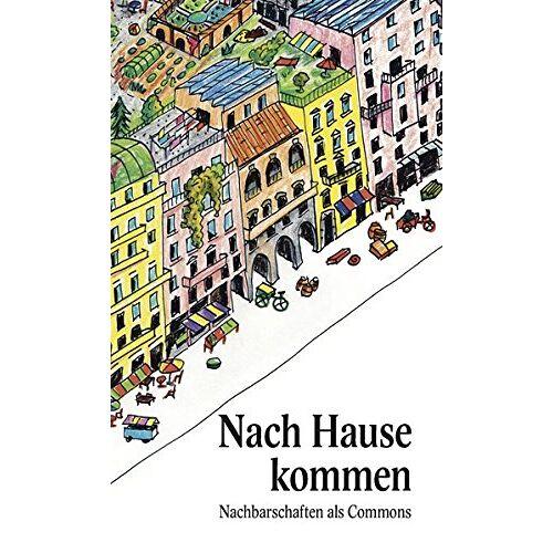 Verein Neustart Schweiz – www.neustartschweiz.ch - Nach Hause kommen: Nachbarschaften als Commons - Preis vom 14.06.2021 04:47:09 h