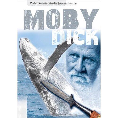Dirk Walbrecker - Moby Dick: Walbreckers Klassiker für Kids - Preis vom 22.06.2021 04:48:15 h