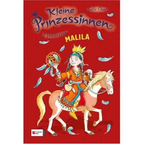 Katie Chase - Kleine Prinzessinnen: Prinzessin Malila - Preis vom 13.10.2021 04:51:42 h