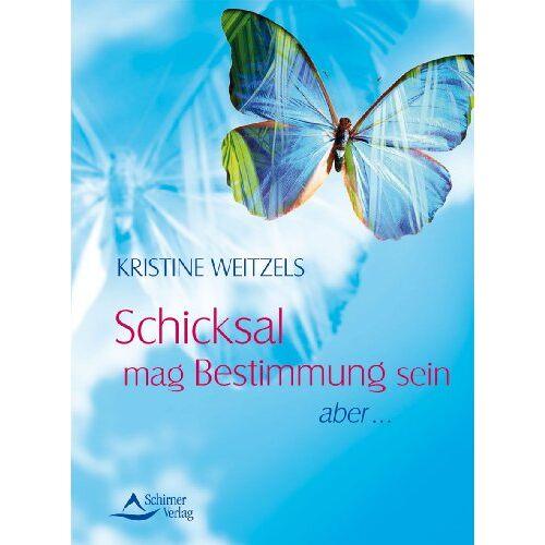 Kristine Weitzels - Schicksal mag Bestimmung sein - aber ... - Preis vom 11.10.2021 04:51:43 h