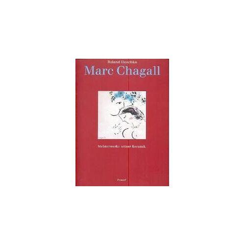 - Chagall - Marc Chagall. Meisterwerke seiner Keramik. - Preis vom 16.06.2021 04:47:02 h