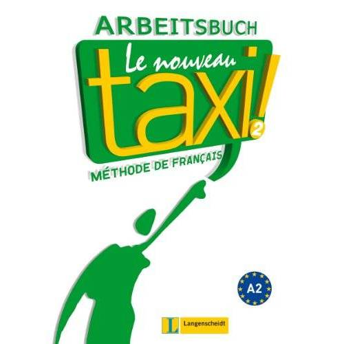 Nathalie Hirschsprung - Le Nouveau Taxi ! 2: Arbeitsbuch - Preis vom 17.05.2021 04:44:08 h