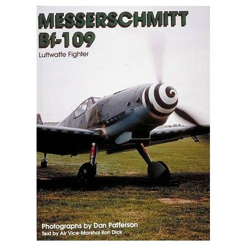 Dan Patterson - Messerschmitt Bf 109: Luftwaffe Fighter (Living History , Vol 5) - Preis vom 17.05.2021 04:44:08 h