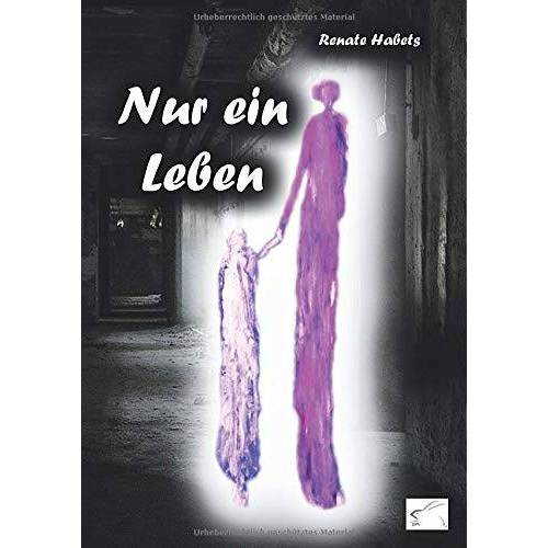 Renate Habets - Nur ein Leben - Preis vom 19.06.2021 04:48:54 h