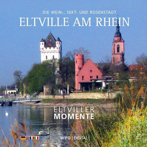 Christian Wauer - Eltville Bildband - Eltviller Momente: Eltville am Rhein - Preis vom 09.06.2021 04:47:15 h