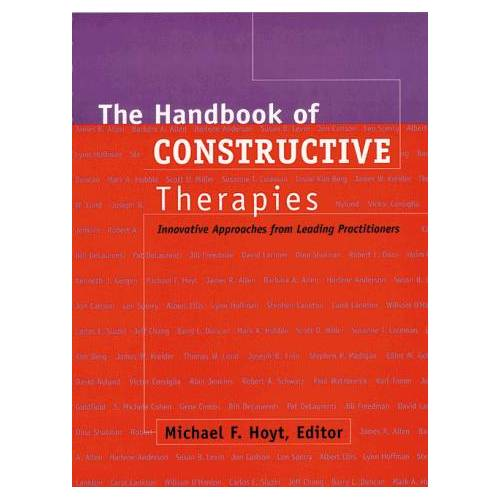 Hoyt, Michael F. - The Handbook of Constructive Therapies: Innovative Approaches from Leading Practitioners - Preis vom 16.06.2021 04:47:02 h