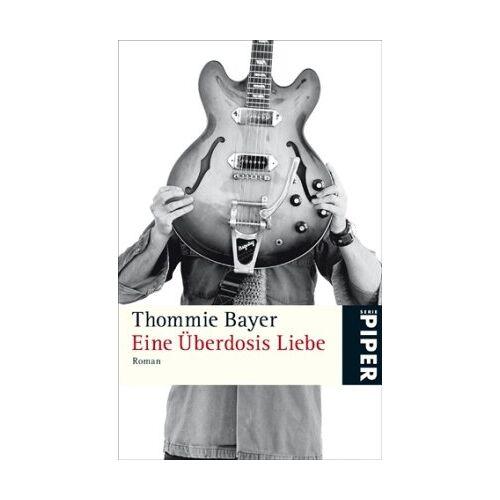 Thommie Bayer - Eine Überdosis Liebe - Preis vom 20.06.2021 04:47:58 h