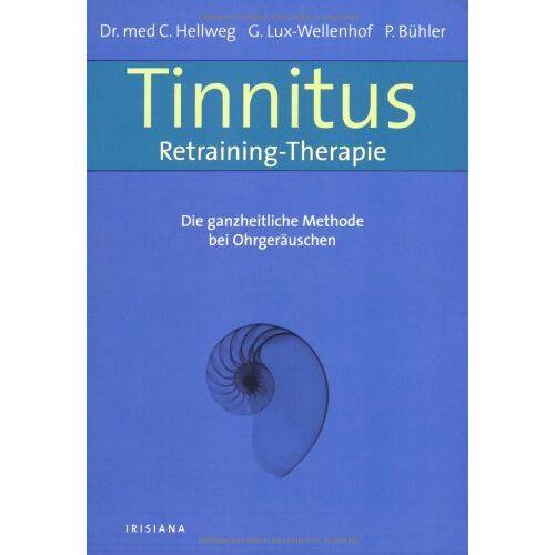 Christian Hellweg - Tinnitus-Retraining-Therapie: Die ganzheitliche Methode bei Ohrgeräuschen: Die ganzheitliche Behandlungsmethode bei Ohrgeräuschen - Preis vom 22.07.2021 04:48:11 h
