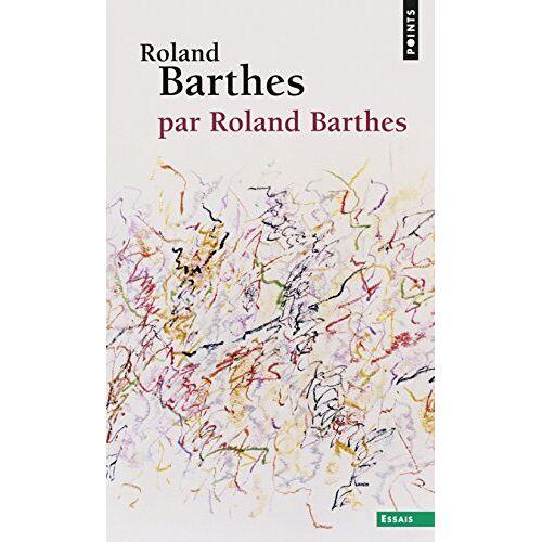 Roland Barthes - Roland Barthes, par Roland Barthes - Preis vom 13.06.2021 04:45:58 h