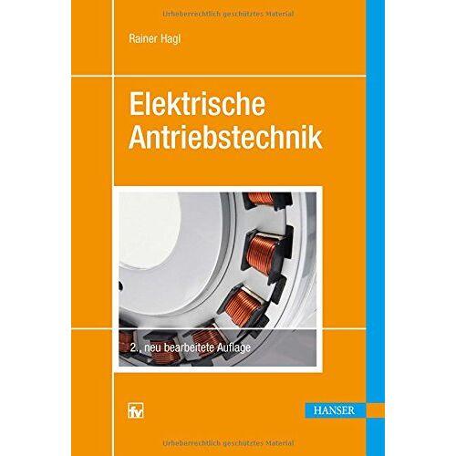 Rainer Hagl - Elektrische Antriebstechnik - Preis vom 26.07.2021 04:48:14 h