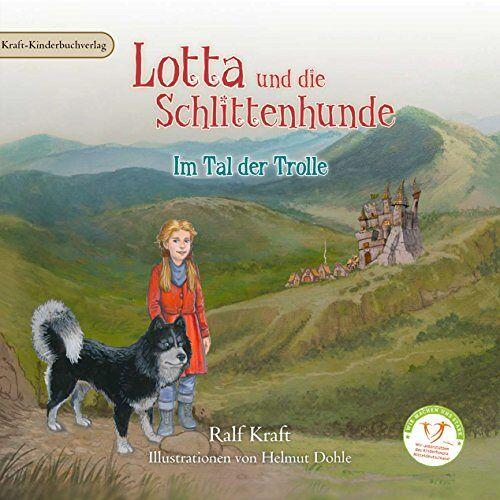 Ralf Kraft - Lotta und die Schlittenhunde: Im Tal der Trolle/Band 2 - Preis vom 14.06.2021 04:47:09 h