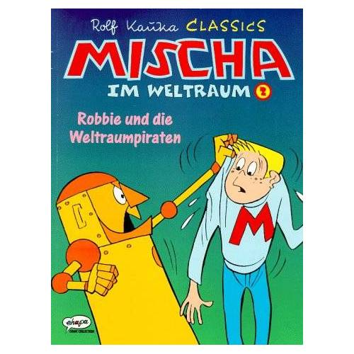 Rolf Kauka - Kauka Comics - Mischa im Weltraum: Mischa im Weltraum, Bd.2, Robbie und die Weltraumpiraten - Preis vom 13.06.2021 04:45:58 h
