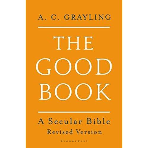 Grayling, A. C. - The Good Book: A Secular Bible - Preis vom 10.09.2021 04:52:31 h