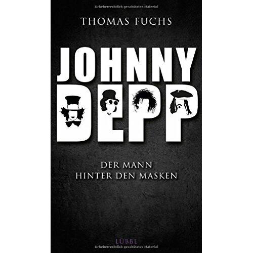 Thomas Fuchs - Johnny Depp: Der Mann hinter den Masken - Preis vom 14.06.2021 04:47:09 h