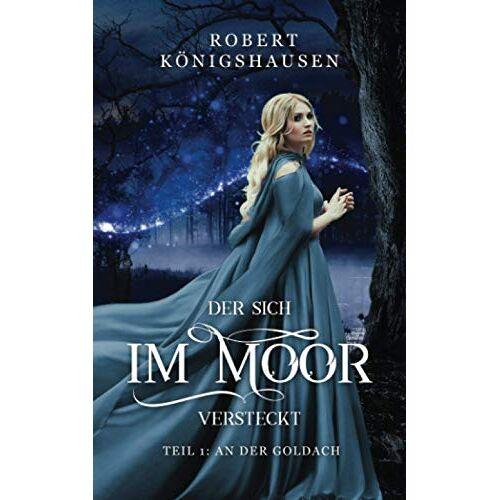 Robert Königshausen - Der sich im Moor versteckt: Teil 1: An der Goldach - Preis vom 16.06.2021 04:47:02 h