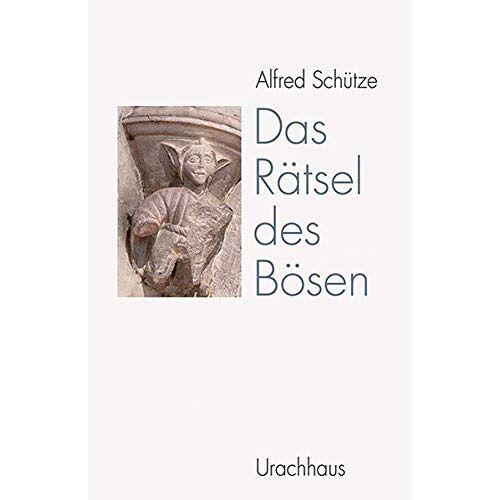 Alfred Schütze - Das Rätsel des Bösen - Preis vom 22.06.2021 04:48:15 h