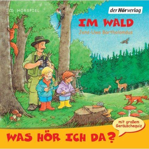 Jens-Uwe Bartholomäus - Was hör ich da? Im Wald - Preis vom 19.06.2021 04:48:54 h