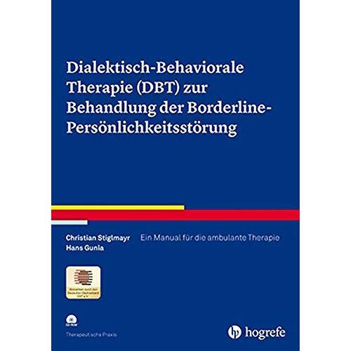 Christian Stiglmayr - Dialektisch-Behaviorale Therapie (DBT) zur Behandlung der Borderline-Persönlichkeitsstörung: Ein Manual für die ambulante Therapie (Therapeutische Praxis) - Preis vom 19.06.2021 04:48:54 h