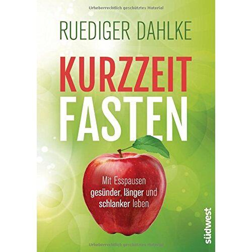 Ruediger Dahlke - Kurzzeitfasten: Mit Esspausen gesünder, länger und schlanker leben - Preis vom 14.06.2021 04:47:09 h